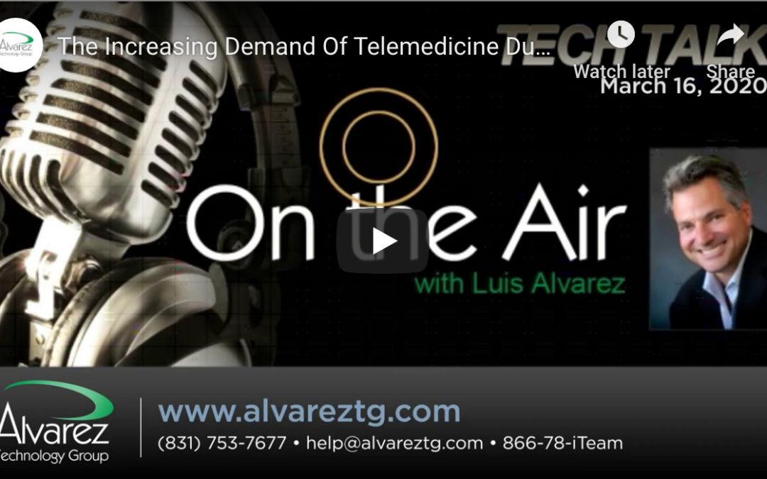 Luis Alvarez of Alvarez Technology Group Chats About Telemedicine